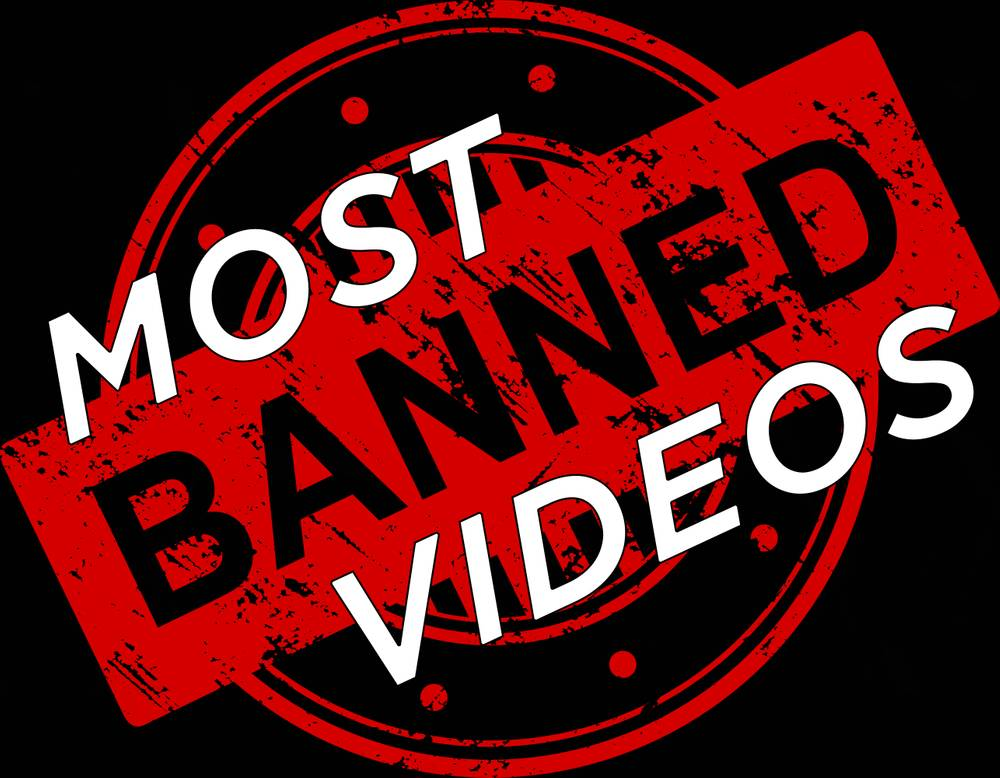 Most Banned Videos